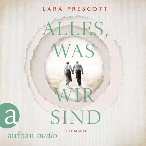 Hoerbuch Alles, was wir sind - Lara Prescott - Vera Teltz
