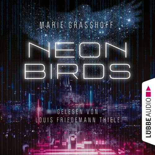 Hoerbuch Neon Birds - Marie Graßhoff - Louis Friedemann Thiele