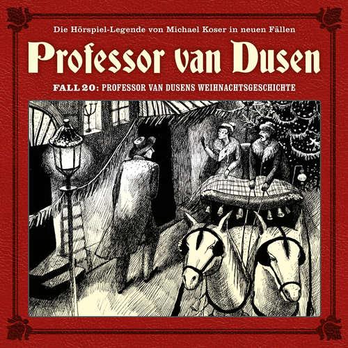 Hoerbuch Professor van Dusen, Die neuen Fälle, Fall 20: Professor van Dusens Weihnachtsgeschichte - Marc Freund - Bernd Vollbrecht