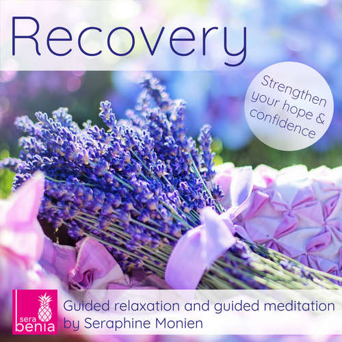 Audiobook Recovery - Guided relaxation and guided meditation - Strengthen your hope and confidence - Seraphine Monien - Seraphine Monien