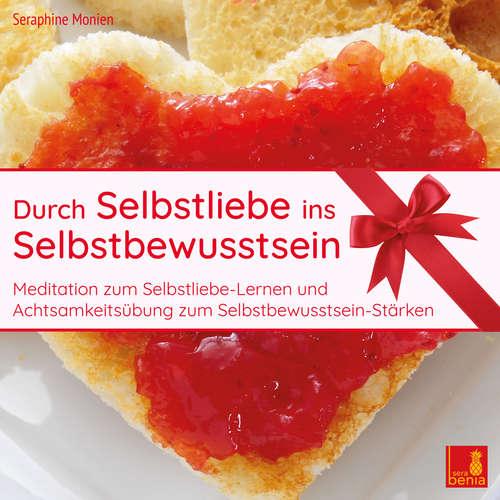 Hoerbuch Durch Selbstliebe ins Selbstbewusstsein - Spiegel der Liebe - Meditation zum Selbstliebe Lernen - Seraphine Monien - Seraphine Monien