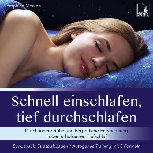 Schnell einschlafen, tief durchschlafen - Durch innere Ruhe und körperliche Entspannung in den erholsamen Tiefschlaf, inkl. Autogenes Training zum Stress Abbauen