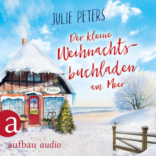 Hoerbuch Der kleine Weihnachtsbuchladen am Meer - Julie Peters - Julia von Tettenborn