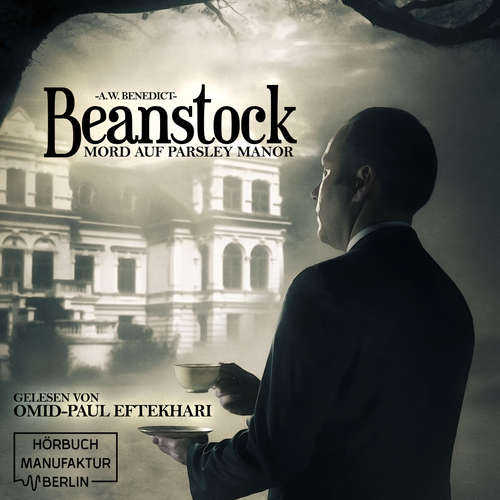 Hoerbuch Mord auf Parsley Manor - Beanstock, Band 1 - A. W. Benedict - Omid-Paul Eftekhari