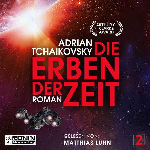 Hoerbuch Die Erben der Zeit - Die Zeit Saga, Band 2 - Adrian Tchaikovsky - Matthias Lühn