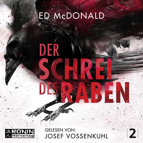 Hoerbuch Der Schrei des Raben - Schwarzschwinge, Band 2 - Ed McDonald - Josef Vossenkuhl