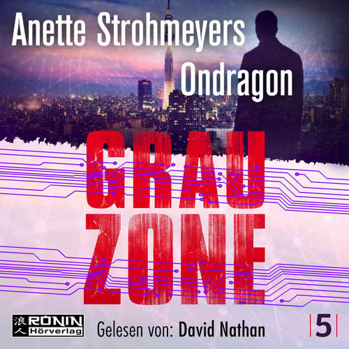 Hoerbuch Grauzone - Ondragon, Band 5 - Anette Strohmeyer - David Nathan
