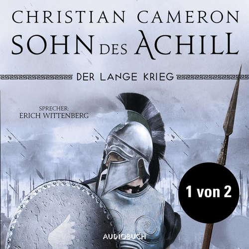 Hoerbuch Teil 1 von 2 - Der lange Krieg: Sohn des Achill - Christian Cameron - Erich Wittenberg