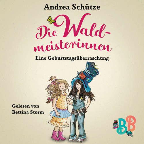 Hoerbuch Die Waldmeisterinnen - Eine Geburtstagsüberraschung - Eine Geschichte der BuchstabenBande - Andrea Schütze - Bettina Storm