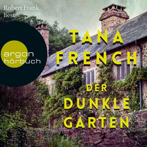 Hoerbuch Der dunkle Garten - Tana French - Robert Frank
