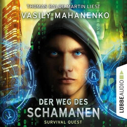 Hoerbuch Der Weg des Schamanen - Survival Quest-Serie 1 - Vasily Mahanenko - Thomas Balou Martin