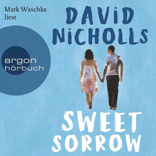 Hoerbuch Sweet Sorrow - Weil die erste Liebe unvergesslich ist - David Nicholls - Mark Waschke