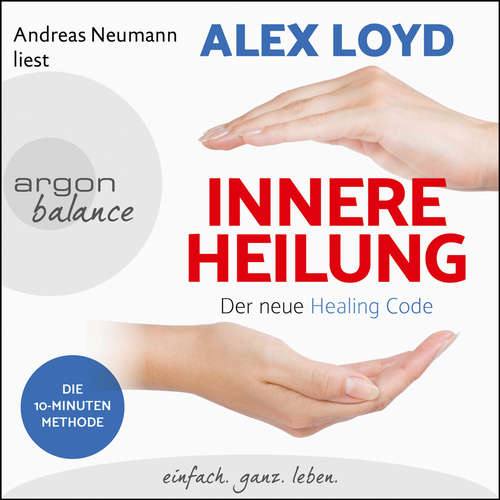 Hoerbuch Innere Heilung - Der neue Healing Code - Alex Loyd - Andreas Neumann