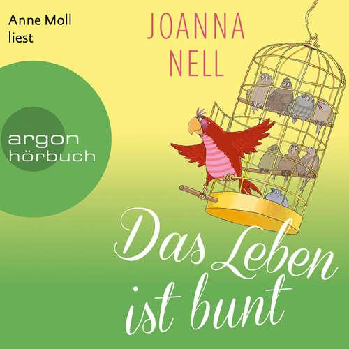 Hoerbuch Das Leben ist bunt - Joanna Nell - Anne Moll