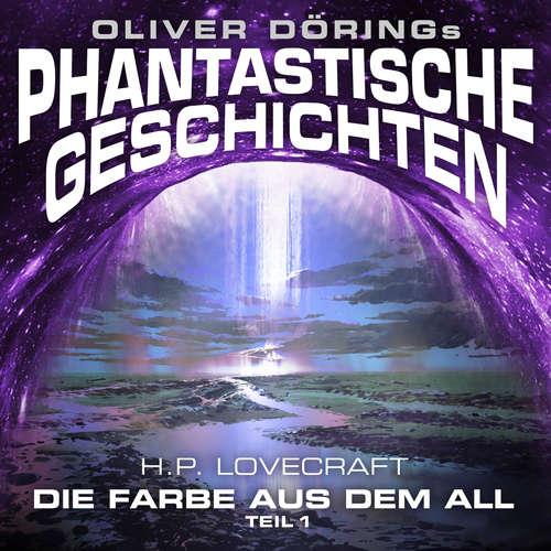 Hoerbuch Phantastische Geschichten, Teil 1: Die Farbe aus dem All - Oliver Döring - Marieke Oeffinger
