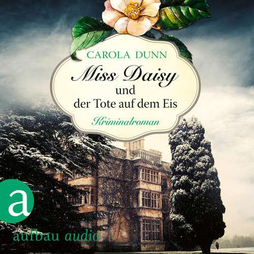 Hoerbuch Miss Daisy und der Tote auf dem Eis - Miss Daisy ermittelt, Band 1 - Carola Dunn - Julia von Tettenborn