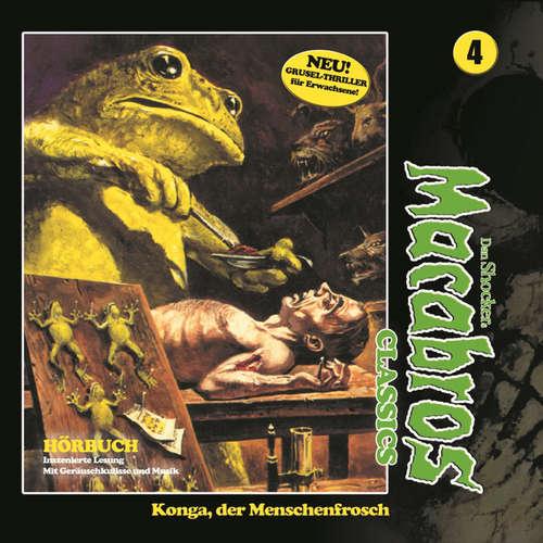 Hoerbuch Macabros - Classics, Folge 4: Konga, der Menschenfrosch - Dan Shocker - Brigitte Carlsen