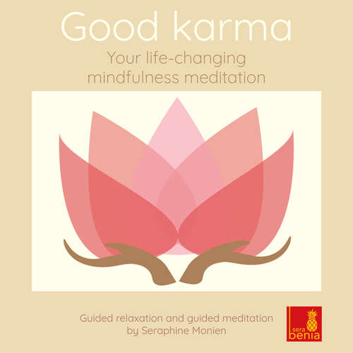 Audiobook Good karma - Your life-changing mindfulness meditation - Guided relaxation and guided meditation - Seraphine Monien - Seraphine Monien