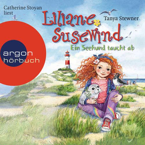 Hoerbuch Liliane Susewind, Ein Seehund taucht ab - Tanya Stewner - Catherine Stoyan