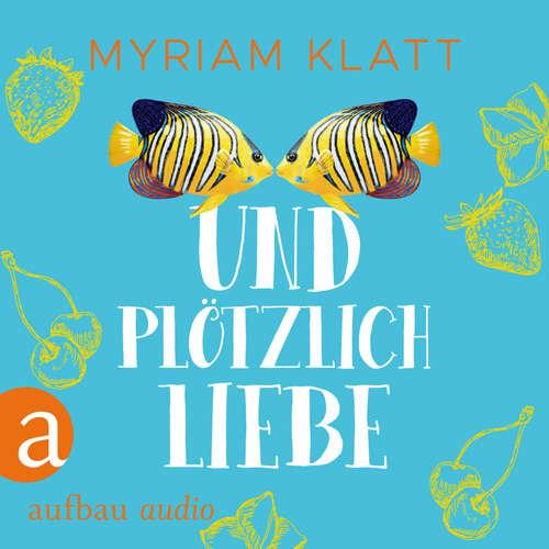 Hoerbuch Und plötzlich Liebe - Miriam Klatt - Corinna Dorenkamp