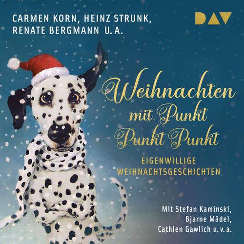 Hoerbuch Weihnachten mit Punkt Punkt Punkt. Eigenwillige Weihnachtsgeschichten - Carmen Horn - Stefan Kaminski
