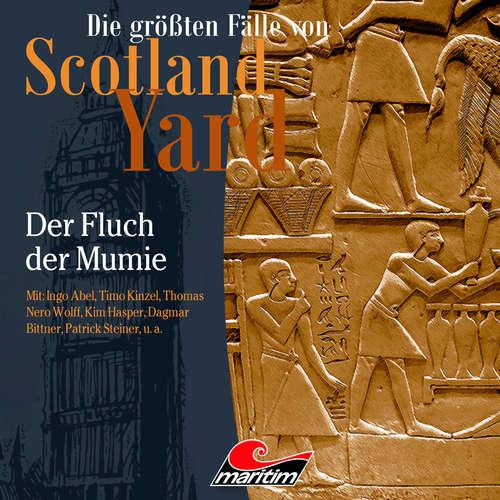 Hoerbuch Die größten Fälle von Scotland Yard, Folge 40: Der Fluch der Mumie - Paul Burghardt - Ingo Abel