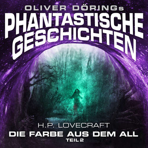 Hoerbuch Phantastische Geschichten, Teil 2: Die Farbe aus dem All - Oliver Döring - Marieke Oeffinger