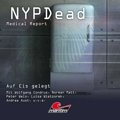 Hoerbuch NYPDead - Medical Report, Folge 8: Auf Eis gelegt - Andreas Masuth - Wolfgang Condrus