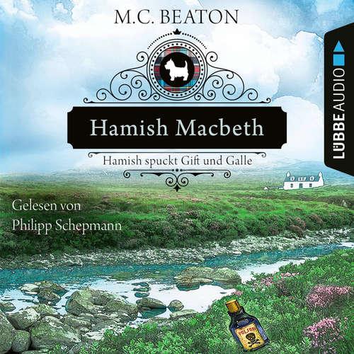 Hoerbuch Hamish Macbeth spuckt Gift und Galle - Schottland-Krimis, Teil 4 - M. C. Beaton - Philipp Schepmann