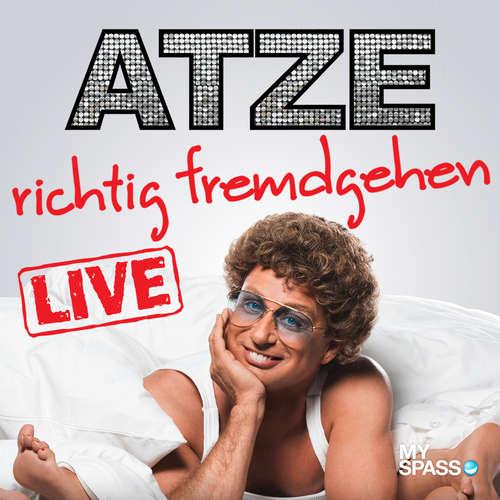 Hoerbuch Atze Schröder Live - Richtig fremdgehen - Atze Schröder - Atze Schröder