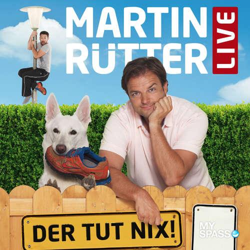Hoerbuch Martin Rütter Live - Der tut nix - Martin Rütter - Martin Rütter