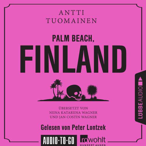 Hoerbuch Palm Beach, Finland - Antti Tuomainen - Peter Lontzek