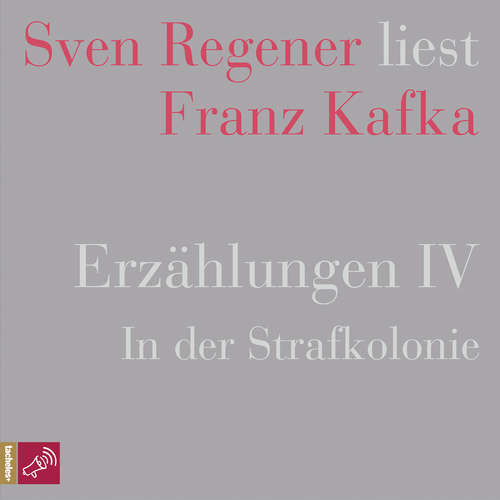 Hoerbuch Erzählungen 4 - In der Strafkolonie - Sven Regener liest Franz Kafka - Franz Kafka - Sven Regener
