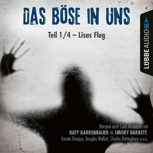 Hoerbuch Lisas Flug - Das Böse in uns, Teil 01 - Cody Mcfadyen - Katy Karrenbauer