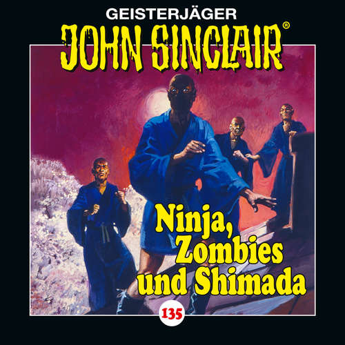 Hoerbuch John Sinclair, Folge 135: Ninja, Zombies und Shimada. Teil 2 von 2. - Jason Dark - Dietmar Wunder