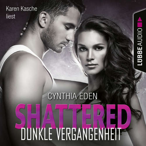 Hoerbuch Shattered - Dunkle Vergangenheit - Last Option Search Team 3 - Cynthia Eden - Karen Kasche