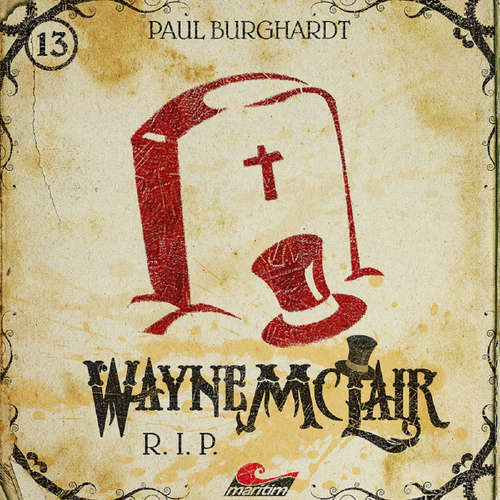 Hoerbuch Wayne McLair, Folge 13: R.I.P. - Paul Burghardt - Paul Burghardt