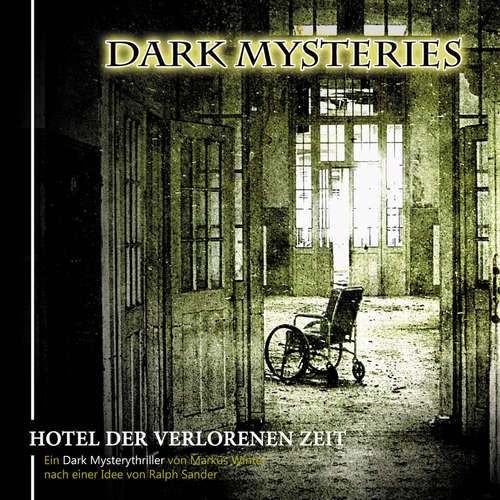 Hoerbuch Dark Mysteries, Folge 3: Hotel der verlorenen Zeit - Markus Winter - Peter Flechtner