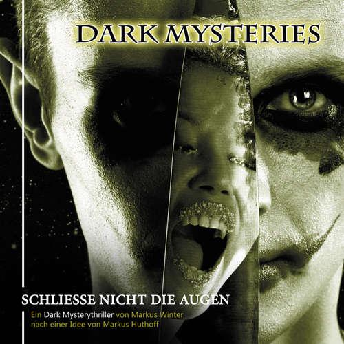 Hoerbuch Dark Mysteries, Folge 4: Schließe nicht die Augen - Markus Winter - Wolfgang Rüter