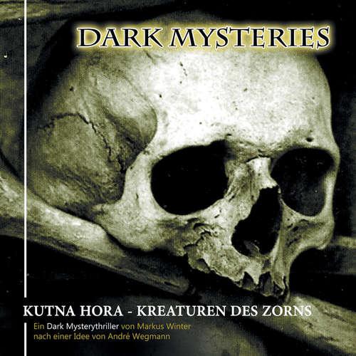 Hoerbuch Dark Mysteries, Folge 6: Kutna Hora - Kreaturen des Zorns - Markus Winter - Wanja Gerick