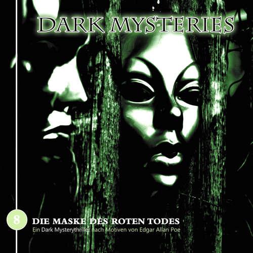 Hoerbuch Dark Mysteries, Folge 8: Die Maske des roten Todes - Edgar Allan Poe - Annina Braunmiller
