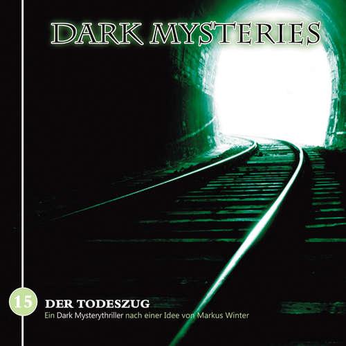 Hoerbuch Dark Mysteries, Folge 15: Der Todeszug - Markus Winter - Douglas Welbat