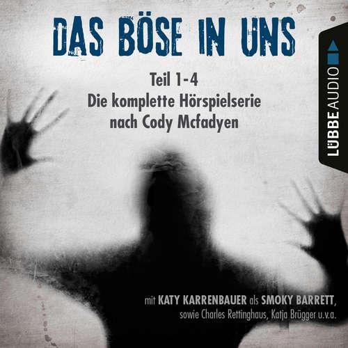 Hoerbuch Das Böse in uns - Die komplette Hörspielserie nach Cody Mcfadyen Folge 1-4 - Cody Mcfadyen - Katy Karrenbauer