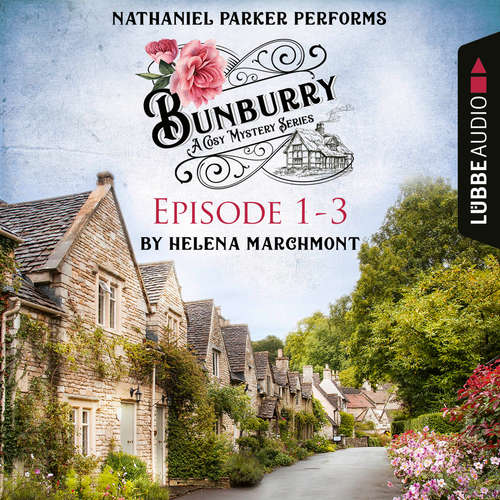 Audiobook Bunburry, Episode 1-3 - Helena Marchmont - Nathaniel Parker