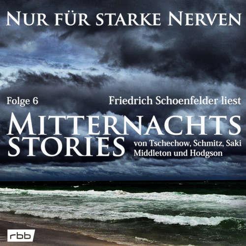 Mitternachtsstories von Tschechow, Schmitz, Saki, Middleton, Hodgson - Nur für starke Nerven, Folge 6
