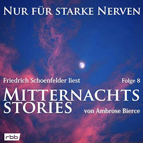 Mitternachtsstories von Ambrose Bierce - Nur für starke Nerven, Folge 8
