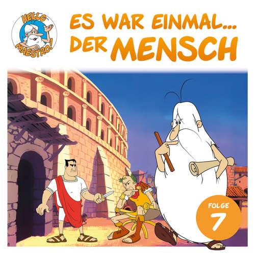 Hoerbuch Hello Maestro - Es war einmal... der Mensch, Folge 7: Das römische Reich - Albert Barillé - Josef Meinrad