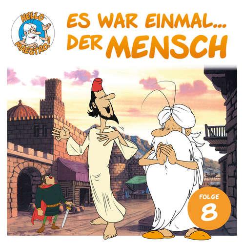 Hoerbuch Hello Maestro - Es war einmal... der Mensch, Folge 8: Die Welt des Islam - Albert Barillé - Josef Meinrad