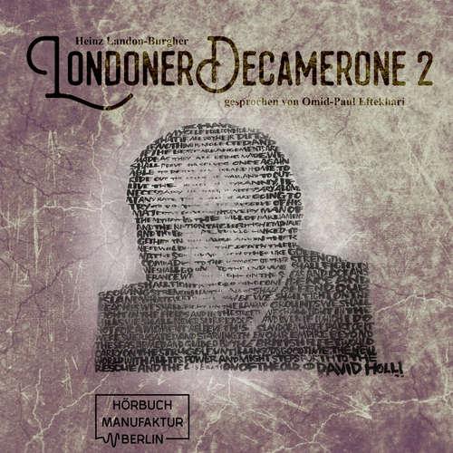 Hoerbuch Londoner Decamerone, Band 2 - Heinz Landon-Burgher - Omid-Paul Eftekhari