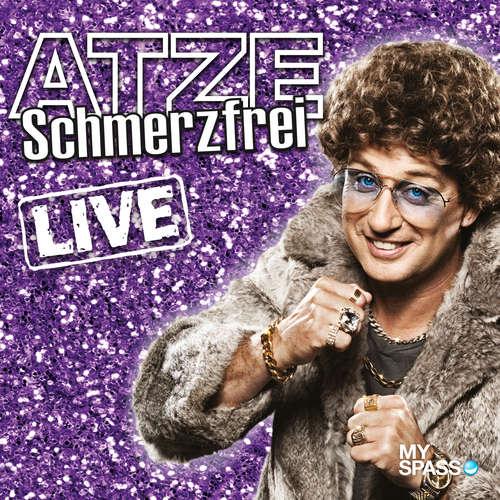 Hoerbuch Atze Schröder Live - Schmerzfrei - Atze Schröder - Atze Schröder